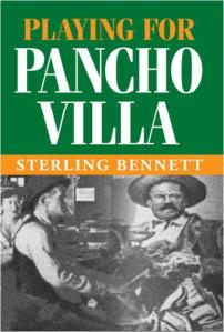The cover for Playing for Pancho Villa, available now in Mexico at www.editorialmazatlan.com